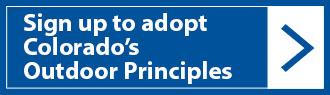 Sign up to Adopt Colorado's Outdoor Principles