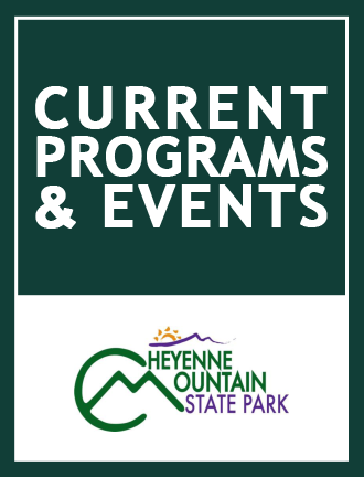 Current Programs & Events at Cheyenne Mountain State Park.